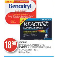 Reactine Rapid Dissolve Tablets, Benadryl Allergy Liquid Gels Or Caplets