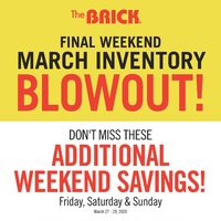 The Brick - Final Weekend - March Inventory Blowout! Flyer