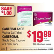 Cansebalance Vaginal Gel, Canesoral Single Dose Capsule Or Combi Pack - $19.99/with coupon ($1.00 off)